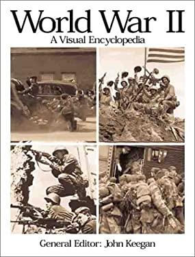 World War II: A Visual Encyclopedia by John Keegan