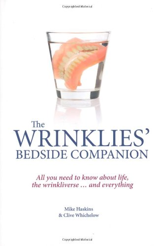 Wrinklies Bedside Companion: All You Need to Know about Life, the Universe . . . and Everything 9781853757846