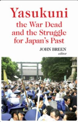 Yasukuni, the War Dead and the Struggle for Japan's Past 9781850659075