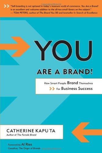 You Are a Brand!: How Smart People Brand Themselves for Business Success 9781857885453