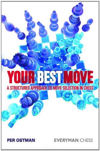 Your Best Move: A Structured Approach to Move Selection in Chess 9781857446609