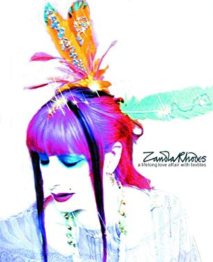 Zandra Rhodes: A Lifelong Love Affair with Textiles 9781851494866