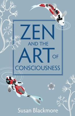 Zen and the Art of Consciousness 9781851687985