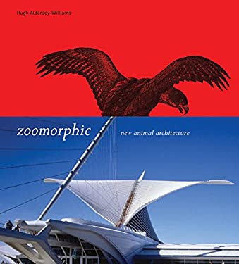 Zoomorphic: New Animal Architecture: New Animal Architecture 9781856693400