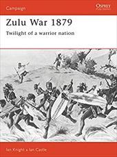 Zulu War 1879: Twilight of a Warrior Nation 7569797