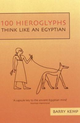 100 Hieroglyphs: Think Like an Egyptian 9781862078444