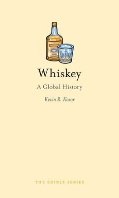 Whiskey: A Global History 9781861897800