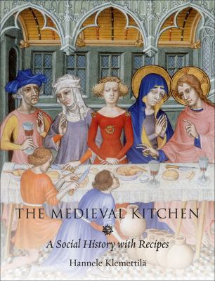 The Medieval Kitchen: A Social History with Recipes 9781861899088
