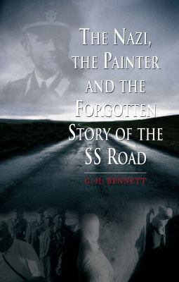 The Nazi, the Painter and the Forgotten Story of the SS Road 9781861899095