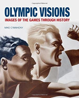 Olympic Visions: Images of the Games Through History 9781861899101