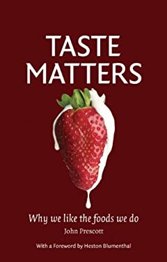 Taste Matters: Why We Like the Foods We Do 9781861899149