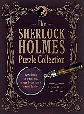 The Sherlock Holmes Puzzle Collection: 150 Enigmas for You to Solve, Inspired by the World's Greatest Detective 9781862008724