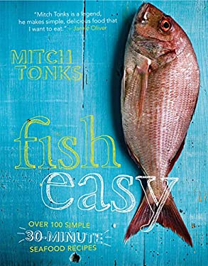 Fish Easy: Over 100 Simple 30-Minute Seafood Recipes 9781862059290
