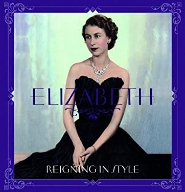 Elizabeth: Reigning in Style 9781862059481