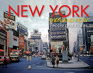 New York: Then and Now: People and Places 9781862059955