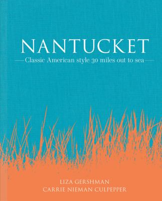 Nantucket: Classic American style 30 miles out to sea as book, audiobook or ebook.