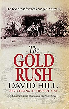 The Gold Rush: The Fever That Forever Changed Australia 9781864711301