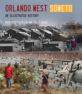 Orlando West Soweto: An Illustrated History 9781868145447