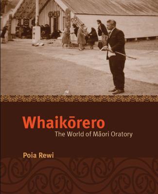 Whaikorero: The World of Maori Oratory 9781869404635