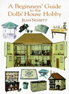A Beginner's Guide to the Dolls' House Hobby 9781861080370