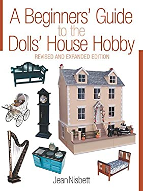 A Beginners' Guide to the Dolls' House Hobby 9781861084866