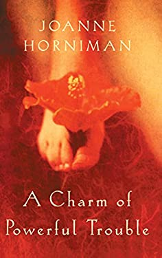 A Charm of Powerful Trouble 9781865088372