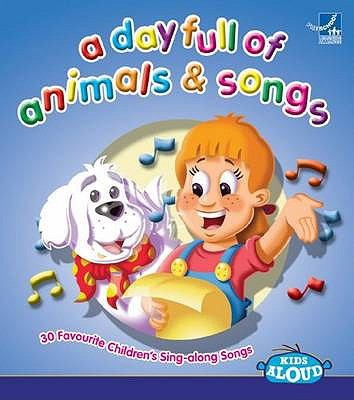 A Day Full of Animals and Songs 9781860224591
