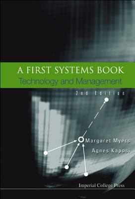 A First Systems Book: Technology and Management (2nd Edition) 9781860944314