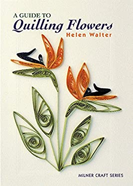 A Guide to Quilling Flowers 9781863513067
