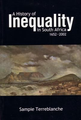 A History of Inequality in South Africa 1652-2002 9781869140229