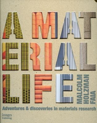 A Material Life: Adventures & Discoveries in Materials Research 9781864702118
