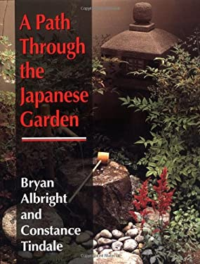 A Path Through the Japanese Garden - Albright, Bryan / Tindale, Constance / Tinsdale, Constance