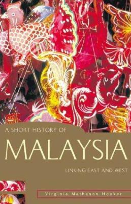 A Short History of Malaysia: Linking East and West 9781864489552