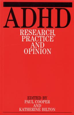 ADHD: Research, Practice and Opinion 9781861561084