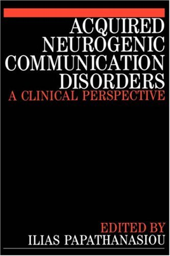Acquired Neurogenic Communication Disorders: A Clinical Perspective 9781861561114