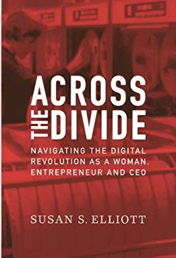 Across the Divide: Navigating the Digital Revolution as a Woman, Entrepreneur and CEO 9781864704556