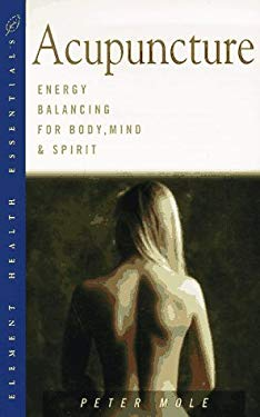 Acupuncture: Energy Balancing for Body, Mind and Spirit 9781862040434