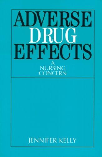 Adverse Drug Effects: A Nursing Concern 9781861561916
