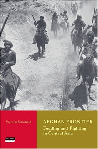 Afghan Frontier: Feuding and Fighting in Central Asia 9781860648953
