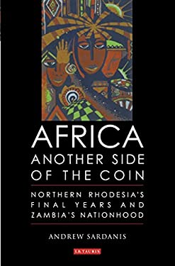 Africa: Northern Rhodesia's Final Years and Zambia's Nationhood 9781860649264