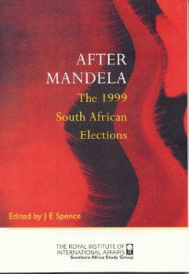 After Mandela: The 1999 South African Elections 9781862030497