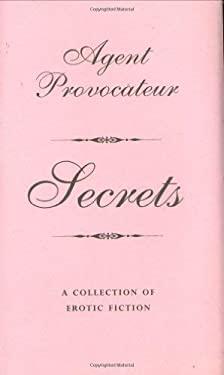 Agent Provocateur: Secrets - A Collection of Erotic Fiction 9781862057203