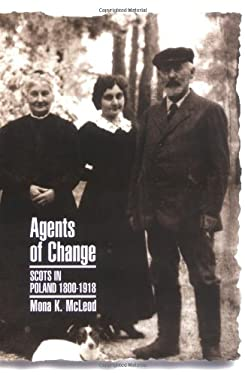 Agents of Change: Scots in Poland 18001918 9781862320819