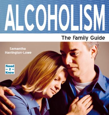 Alcoholism: The Family Guide 9781861441430
