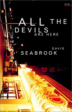 a literary analysis of all the devils are here by david seabrook David seabrook (1960 all the devils are here is seabrook's account of kent's unglamorous seaside towns entwined with local literary and celebrity history.