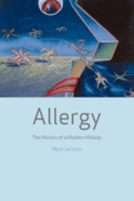 Allergy: The History of a Modern Malady 9781861892713