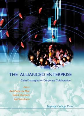 Allianced Enterprise: Global Strategies for Corporate Collaboration, the 9781860942907