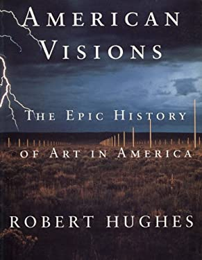 American Visions: Epic History of Art in America 9781860465338