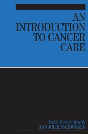 An Introduction to Cancer Care 9781861564603