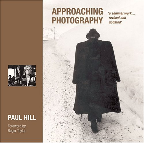 Approaching Photography: A Seminal Work...Revised and Updated' 9781861083234